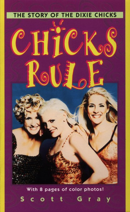Chicks Rule: The Story Of The Dixie Chicks
